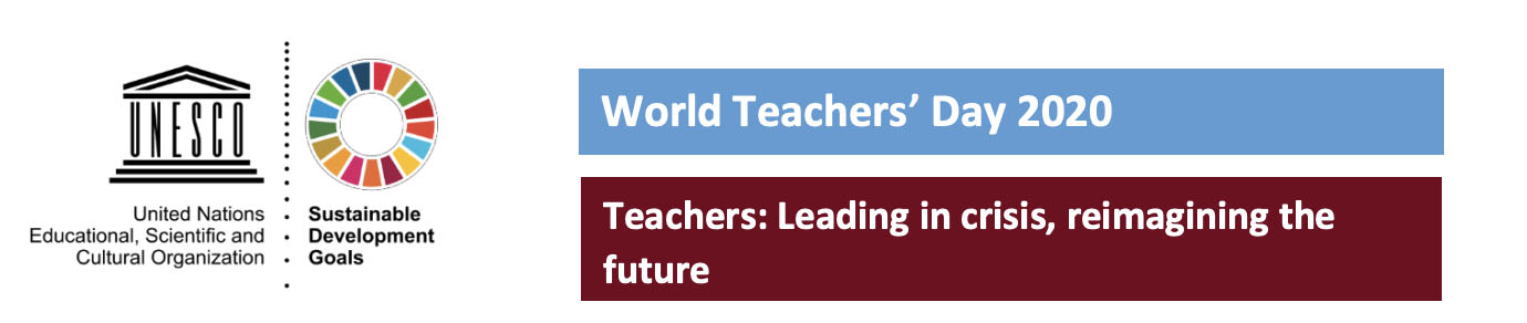 The theme for 2020 is Teachers: Leading in crisis, reimagining the future